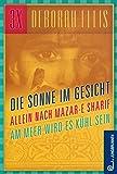 Afghanistan-Trilogie: Sonne im Gesicht. Allein nach Mazar-e Sharif. Am Meer wird es kühl sein - Deborah Ellis