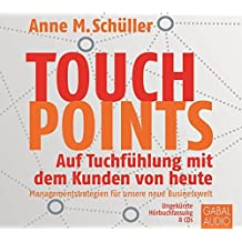 Touchpoints: Auf Tuchfühlung mit dem Kunden von heute (Dein Business)