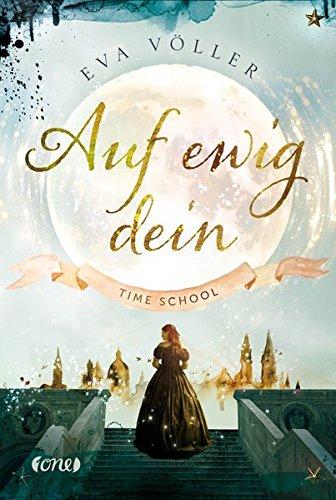 Buchseite und Rezensionen zu 'Auf ewig dein: Time School. Band 1' von Eva Völler