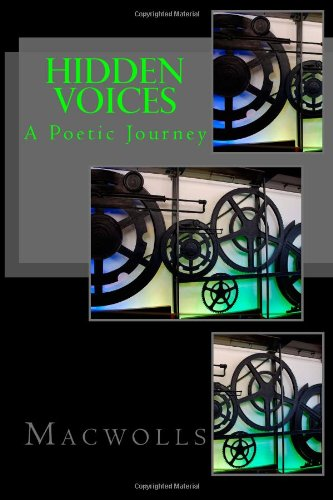 Hidden Voices: A poetic journey through life: Volume 1