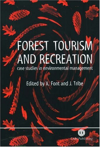 Forest Tourism and Recreation: Case Studies in Environmental Management (Cabi)