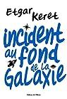 Incident au fond de la galaxie par Keret