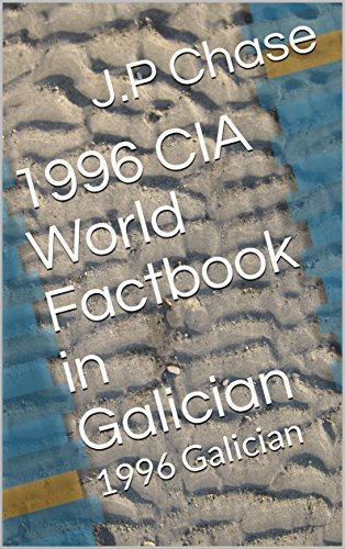 1996 CIA World Factbook in Galician: 1996 Galician (Galician Edition) por J.P Chase