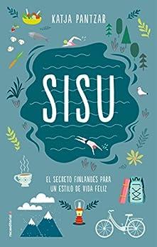 Descargar Epub SISU: El secreto finlandés para un estilo de vida feliz