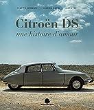 Citroën DS. Une histoire d'amour