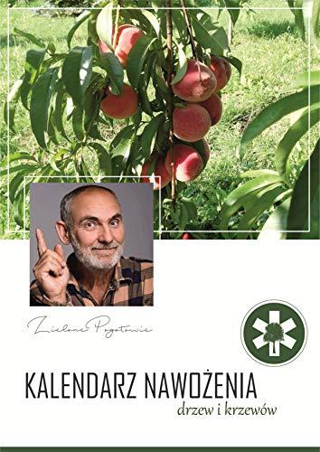 Kalendarz nawożenia: Drzew i krzewów POLISH VERSION (English Edition)