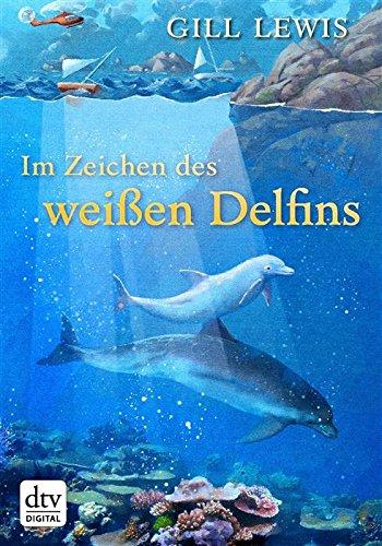 Im Zeichen des weißen Delfins von [Lewis, Gill]
