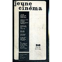 """JEUNE CINEMA - N°36 - février 1969 / """"interdit aux moins de 18 ans"""" : dossier ouvert / Colloque de Paris, rencontres de Cannes : les jeunes refusent l'infantilisme / entretien avec Jacques Rivette sur l'amour fou..."""