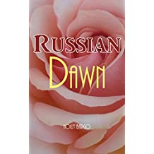 Russian Dawn (Russian Love Book 3)