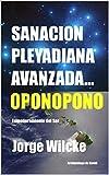 SANACIÓN PLEYADIANA AVANZADA - OPONOPONO: EL SECRETO DE LOS KAHUNAS (EMPODERAMIENTO DEL SER nº 3) (Spanish Edition)