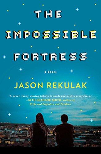 The impossible fortress a novel ebook jason rekulak amazon the impossible fortress a novel by rekulak jason fandeluxe Choice Image