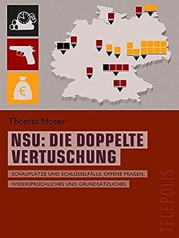 NSU: Die doppelte Vertuschung (Telepolis): Schauplätze und Schlüsselfälle, offene Fragen, Widersprüchliches und Grundsätzliches