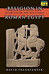 Religion in Roman Egypt: Assimilation and Resistance (Mythos (Paperback))