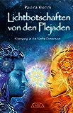 Lichtbotschaften von den Plejaden: Übergang in die fünfte Dimension