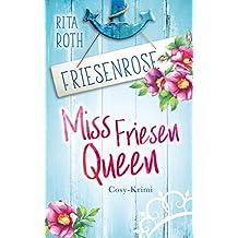 Miss Friesenqueen: Friesenrose