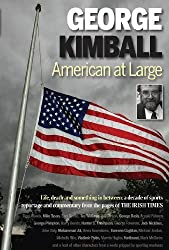 George Kimball - American at Large: Life, Death and Something in Between: a Decade of Sports Reportage and Commentary from the Pages of the