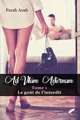 Ad Vitam Aeternam : Le got de l'interdit