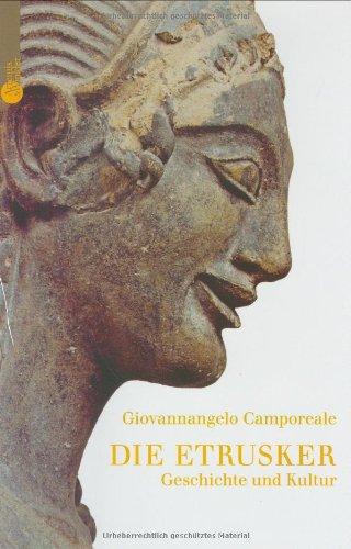 Die Etrusker. Geschichte und Kultur eines rätselhaften Volkes