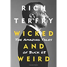 Wicked and Weird: The True Tale of Buck 65