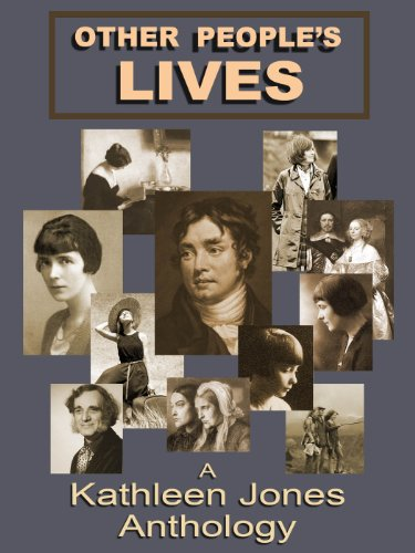 Other People's Lives: A Kathleen Jones Anthology