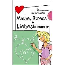 Mathe, Stress + Liebeskummer: aus der Reihe Freche Mädchen – freche Bücher! (Freche Mädchen - freche Bücher! 1)