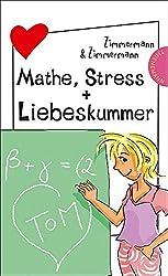 Mathe, Stress + Liebeskummer: aus der Reihe Freche Mädchen - freche Bücher! (Freche Mädchen - freche Bücher! 1)