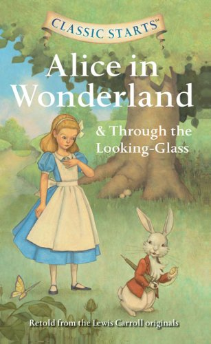 Alice in Wonderland ; and, Through the looking-glass