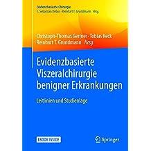 Evidenzbasierte Viszeralchirurgie benigner Erkrankungen: Leitlinien und Studienlage
