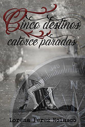Cinco destinos, catorce paradas por Lorena Pérez Nolasco