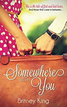 Somewhere With You: A Novel by [King, Britney]