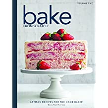 Bake from Scratch V. 2: Artisan Recipes for the Home Baker