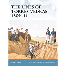 The Lines of Torres Vedras 1809-11 (Fortress, Band 7)