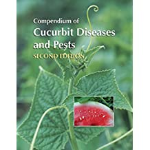 Compendium of Cucurbit Diseases and Pests: Second Edition (English Edition)