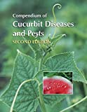 Compendium of Cucurbit Diseases and Pests: Second Edition