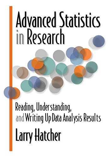 Advanced Statistics in Research: Reading, Understanding, and Writing Up Data Analysis Results por Larry Hatcher