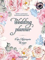 Idea Regalo - Wedding planner. Il mio matrimonio da sogno. Ediz. a spirale