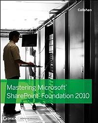 Mastering Microsoft SharePoint Foundation 2010 (Serious Skills)