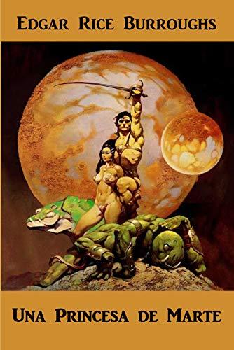 Una Princesa de Marte: A Princess of Mars, Spanish edition por Edgar Rice Burroughs
