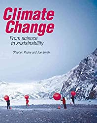 [Climate Change: From Science to Sustainability] (By: Stephen Peake) [published: July, 2009]