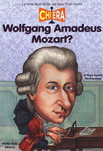 Chi era Wolfgang Amadeus Mozart? di Yona Zeldis McDonough,C. Robbins,C. Bombari