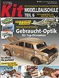 KIT-Modellbauschule 06: Verwittern und Altern