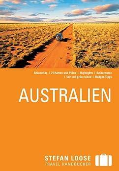 Stefan Loose Reiseführer Australien: mit Reiseatlas (Stefan Loose Travel Handbücher E-Book) von [Dehne, Anne, Melville, Corinna]