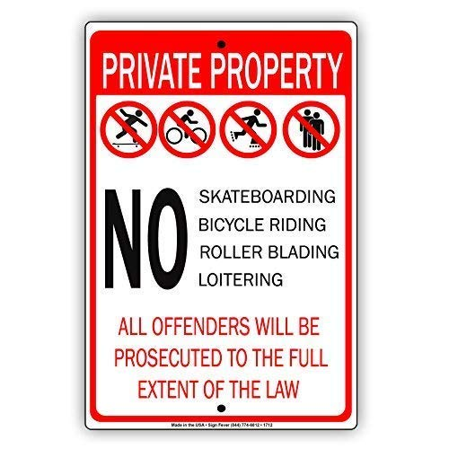 Tin Sign Fashion Private Property No Skateboarding Bicycle Riding Roller Blading Loitering Offenders Will Be Prosecuted to The Full Extend of The Law Aluminum Wall Plaque Indoor Outdoor 7.8x11.8 Inch