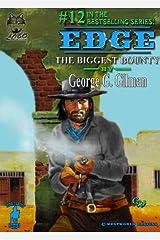 EDGE: The Biggest Bounty (Edge series Book 12) Kindle Edition