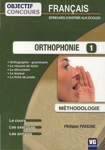 Orthophonie 1 : Français épreuves d'entrée aux écoles