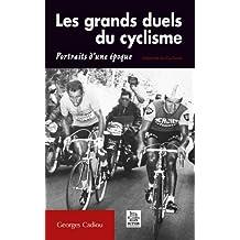 Les grands duels du cyclisme : Portraits d'une époque