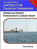 HAFENLOTSE - Fehmarnsund & Lübecker Bucht (HAFENLOTSE - Deutsche Ostseeküste 3)