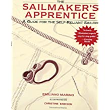 Sailmaker's Apprentice: A Guide for the Self-reliant Sailor