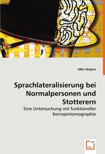 Sprachlateralisierung bei Normalpersonen und Stotterern: Eine Untersuchung mit funktioneller Kernspintomographie