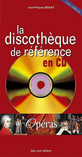 La discothèque de référence en CD: opéra - 1ère édition